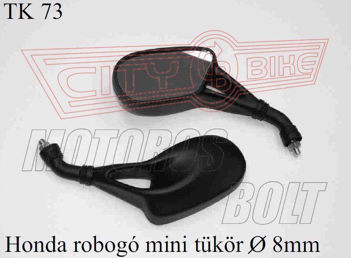 Tükör TK-73 M8 ( 8x1,25) HONDA robogós mini (pár)