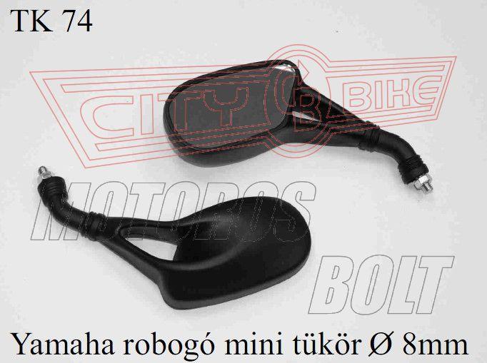 Tükör TK-74 M8 (8x1,25) YAMAHA robogós mini (pár)