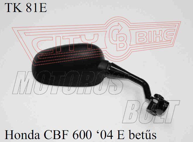 Tükör TK-81E Honda CBF 600 04 E-betűs (db)